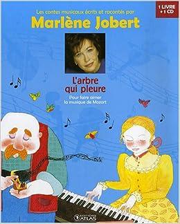 LArbre qui pleure Pour faire aimer la musique de Mozart