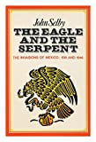 Eagle and the Serpent, John Selby, 0882544586