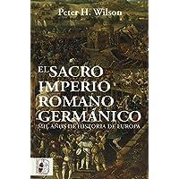 El Sacro Imperio Romano Germánico: Mil años de historia de Europa (Otros títulos)