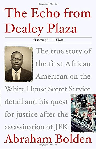 The Echo from Dealey Plaza: The true story of the first African American on the White House Secret Service detail and his quest for justice after the assassination of - Plaza Shops Broadway