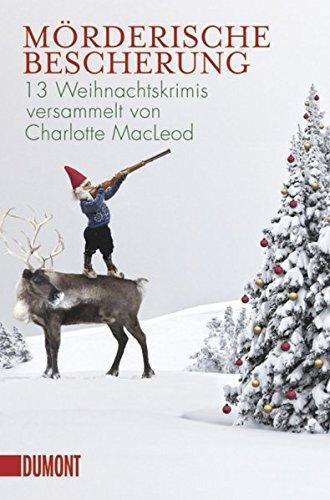 Mörderische Bescherung: 13 Weihnachtskrimis (Taschenbücher)