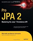 Pro JPA 2: Mastering the Java™ Persistence API by Merrick Schincariol (Dec 4 2009)