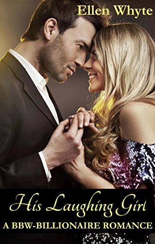 Download for free His Laughing Girl A BBW- Billionaire Romance