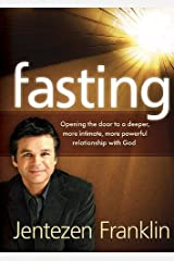 Fasting: Opening the door to a deeper, more intimate, more powerful relationship with God Hardcover