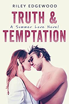 Truth & Temptation (Summer Love Series Book 3) by [Edgewood, Riley]