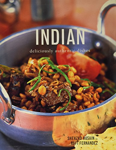 Indian: Deliciously Authentic Dishes
