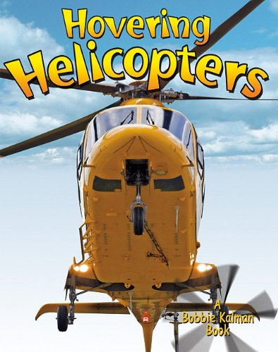 Read Online Hovering Helicopters (Vehicles on the Move) ebook