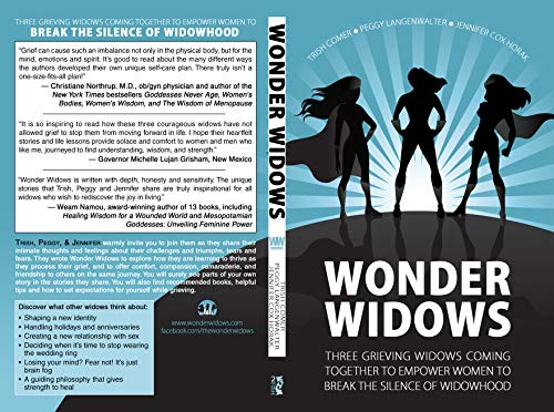 Wonder Widows: Three Grieving Widows Coming Together to Empower Women to Break the Silence of Widowhood