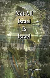 Not All Israel Is Israel (Second Edition) (The Resurrection Theology Series, 1)