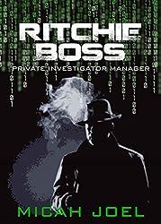 Ritchie Boss: Private Investigator Manager (Comp-Sci-Fi Book 3)