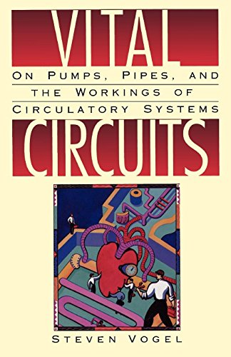 Vital Circuits: On Pumps, Pipes, and the Workings of Circulatory Systems