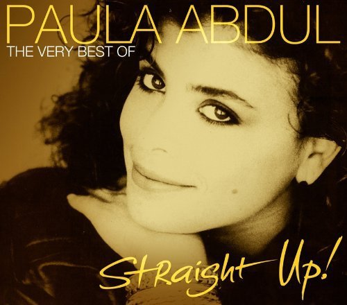 Paula Abdul - Straight Up! The Very Best Of Paula Abdul - Paula Abdul - Zortam Music