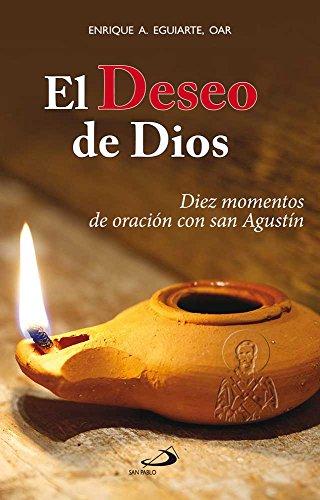 EL DESEO DE DIOS: Diez momentos de oración con san Agustín (Spanish Edition)