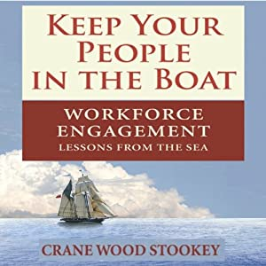 Keep Your People in the Boat: Workforce Engagement Lessons from the Sea Audiobook