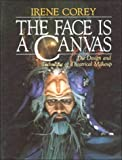 img - for The Face Is a Canvas: The Design and Technique of Theatrical Makeup by Irene Corey (1991-01-01) book / textbook / text book
