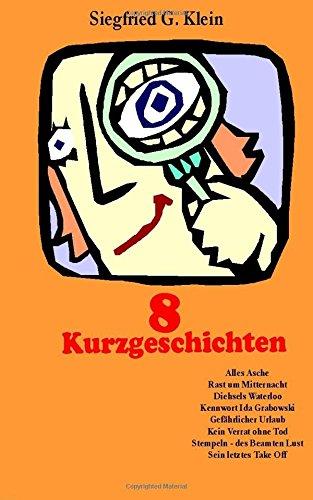 Read Online 8 Kurzgeschichten (German Edition) PDF