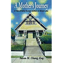 A Mother's Journey: A Tale of Early Korean Settlers in Silver Lake