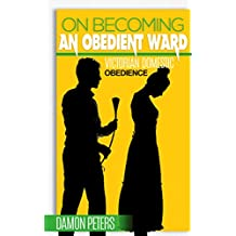 ON BECOMING AN OBEDIENT WARD: Victorian Domestic Obedience