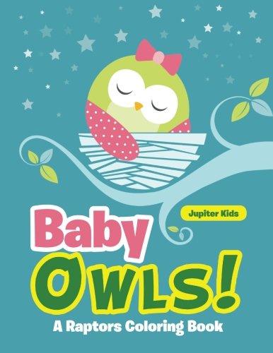 Baby Owls! A Raptors Coloring Book pdf epub