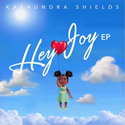 Kasaundra Shields - Hey Joy EP (2017)