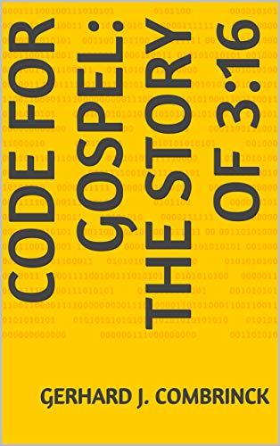 Code for Gospel: The Story of 3:16 (Kingdom of God Book 1) (Gospel Of John Chapter 3 Verse 16)