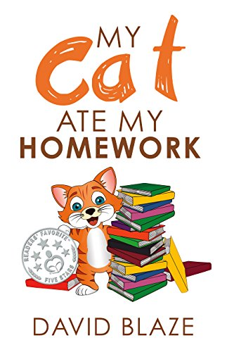 Homework Animals - My Cat Ate My Homework (a hilarious fantasy for children ages 8-12)