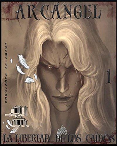 la-libertad-de-los-caidos-arcangel-n-1-spanish-edition