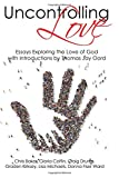 img - for Uncontrolling Love: Essays Exploring the Love of God, with Introductions by Thomas Jay Oord book / textbook / text book