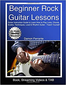 {{HOT{{ Beginner Rock Guitar Lessons: Guitar Instruction Guide To Learn How To Play Licks, Chords, Scales, Techniques, Lead & Rhythm Guitar - Teach Yourself (Book, Streaming Videos & TAB). signed trabajan Harry Federal Muting current Locales Updat