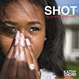 img - for SHOT: 101 Survivors of Gun Violence in America book / textbook / text book