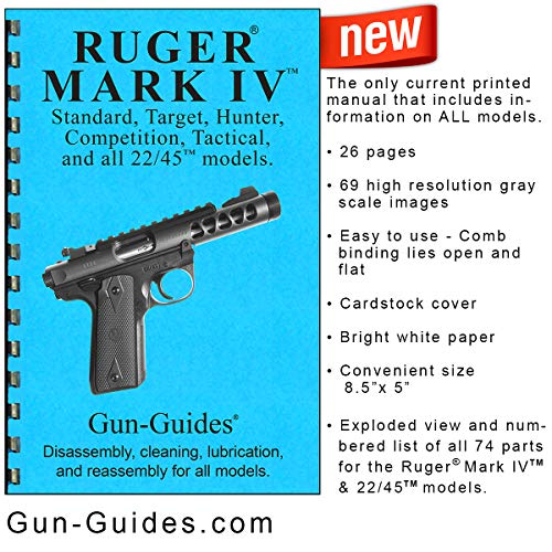 (Gun-Guides Ruger Mark IV & 22/25 Disassembly, Cleaning, Lubrication & Reassembly for All Models.)
