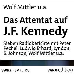 Das Attentat auf J. F. Kennedy