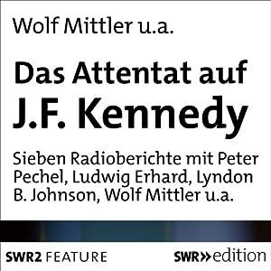 Das Attentat auf J. F. Kennedy Hörbuch