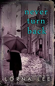 Never Turn Back by [Lee, Lorna]