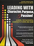 Leading with Character, Purpose, AND Passion! A Model for Successful Leadership at Work and Home 2nd edition by WEIS ROGER M., MULLER SUSAN (2014) Paperback