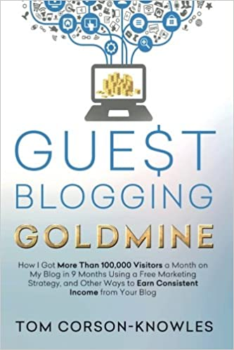 Guest Blogging Goldmine: How I Got More Than 100, 000