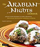 Arabian Nights Cookbook: From Lamb Kebabs to Baba Ghanouj, Delicious Homestyle Middle Eastern Cookbook