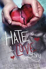 Hate: A Love Story Paperback