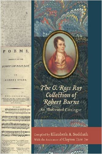 The G. Ross Roy Collection of Robert Burns: An Illustrated Catalogue (Non Series)