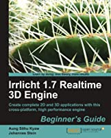 Irrlicht 1.7 Realtime 3D Engine Beginner's Guide Front Cover