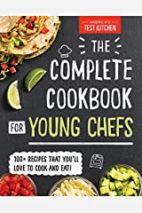 The Complete Cookbook for Young Chefs Kindle Edition