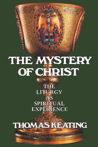 The Mystery of Christ: The Liturgy as Spiritual - Jim Medford