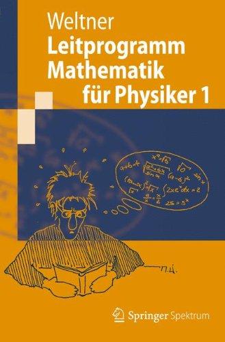 Leitprogramm Mathematik für Physiker 1 (Springer-Lehrbuch) (German Edition)