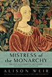 img - for Mistress of the Monarchy: The Life of Katherine Swynford, Duchess of Lancaster book / textbook / text book