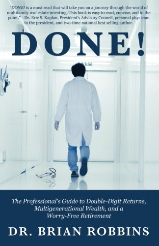 Done!: The Professional's Guide to Double-Digit Returns, Multi-Generational Wealth, and a Worry-Free - Return Free