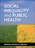 Social Inequality and Public Health, , 1847423205
