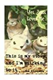 img - for Yes, Jesus Loves Me: This is my story and I'm sticking to it. book / textbook / text book