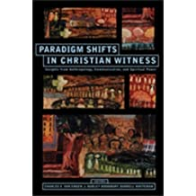 Paradigm Shifts In Christian Witness: Insights from Anthropology, Communication, and Spiritual Power by Charles E. Van Engen (2008-02-29)
