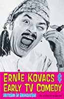 Ernie Kovacs & Early TV Comedy: Nothing in Moderation Front Cover