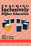 Teaching Inclusively in Higher Education, Susan C. Brown and Moira A. Fallon, 1607524457